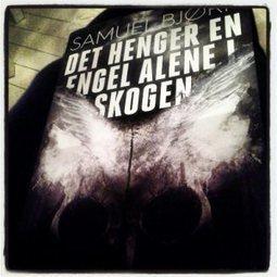 Det henger en engel alene i skogen av Samuel Bjørk. | siljes ... | Nye krimbøker | Scoop.it