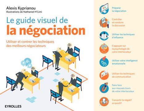 Le guide visuel de la négociation / Alexis Kyprianou, Eyrolles, 2016 | Bibliothèque de l'Ecole des Ponts ParisTech | Scoop.it