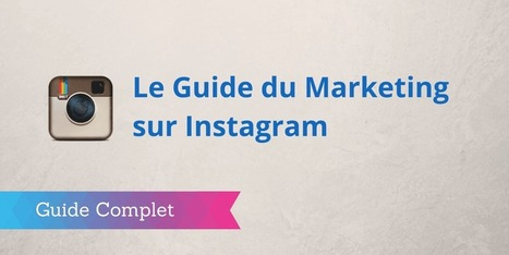 ▶ Marketing sur Instagram : le Guide Complet | People & Organization Change in Digital | Scoop.it