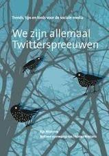 We zijn allemaal Twitterspreeuwen: trends, tips en tools voor de social media | Socius - Steunpunt Sociaal-Cultureel Volwassenenwerk | Social Media & sociaal-cultureel werk | Scoop.it