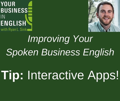 008: Tip: Interactive Apps for Improving - Your Business in English with Ryan L. Sink | Technology and language learning | Scoop.it