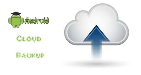 Backup Data To The Cloud From Android Device — Ultimate Androite Guide | flex Development | Scoop.it