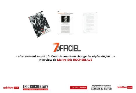 « Harcèlement moral : la Cour de cassation change les règles du jeu… » Interview de Maître Eric ROCHEBLAVE | 7Officiel | RH - Communication -  Global -- Pour une Vision Intégrée | Scoop.it