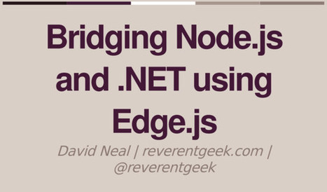 Bridging Node.js and .NET using Edge.js | JavaScript for Line of Business Applications | Scoop.it