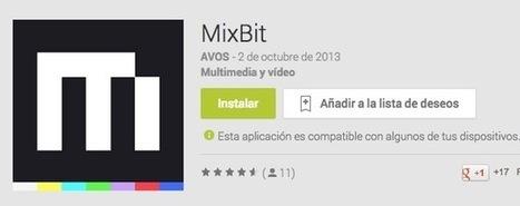Mixbit para Android. La app de creación de vídeos colaborativos de ... - El Android Libre   apps educativas android   Scoop.it