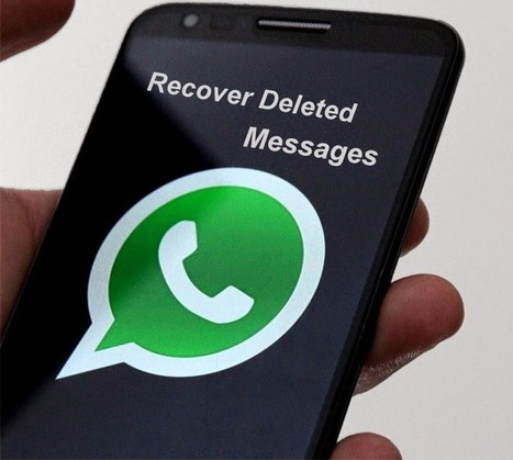 How to Recover Deleted Whatsapp Messages - Simple Way | BOOST! Your Blog | Scoop.it