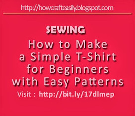 Easy Sewing Project How to Make T-Shirt for Beginners | Cool Easy Crafting Guide Blog | Scoop.it