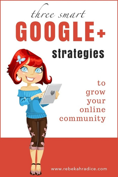 Smart Google+ Strategies to Grow Online Community | Social Media Useful Info | Scoop.it