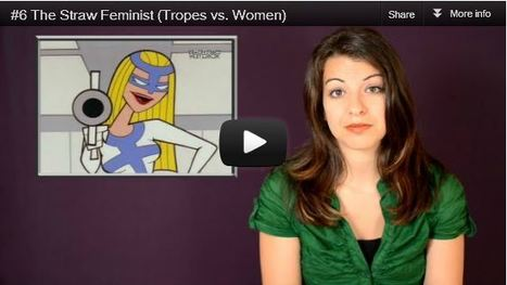 Tropes vs. Women: #6 The Straw Feminist | Soup for thought | Scoop.it