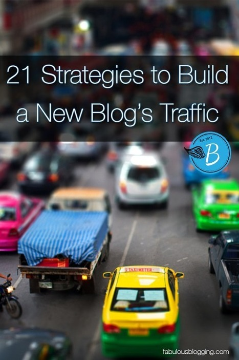 21 Strategies To Build a New Blog's Traffic | Quick Social Media | Scoop.it