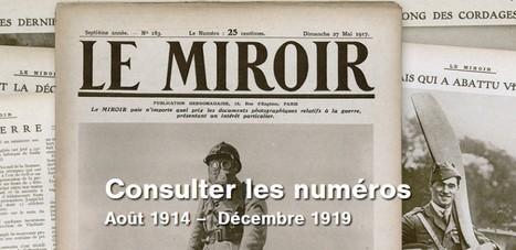 Le Miroir, une revue photographique. Août 1914 » Décembre 1918 | 14-18, une guerre photographique | Nos Racines | Scoop.it