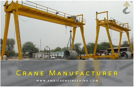 Get EOT Crane with Exclusive Design and Easy Maintenance | Ambica Engineering | Scoop.it