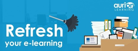 Is your eLearning in need of a refresh? - Aurion Learning | Aurion E-learning | Scoop.it