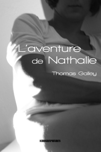 L'aventure de Nathalie, roman, Thomas Galley | À toute berzingue… | Scoop.it