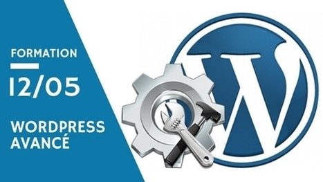 Formation WordPress avancé | Tout l'univers Joomla et Wordpress | Scoop.it