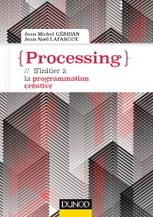 Le dernier blog » Blog Archive » Processing : s'initier à la programmation créative | Art (Ere)  Numérique | Scoop.it