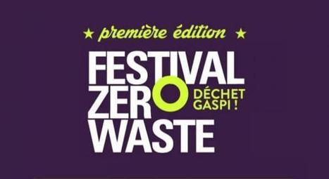 Le premier festival zéro déchet arrive en France | Attitude BIO | Scoop.it