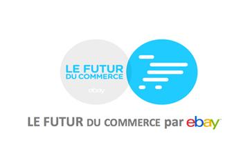 eBay publie une étude sur le commerce du futur. | E-commerce, M-commerce : digital revolution | Scoop.it