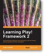 Learning Play! Framework 2 | Packt Publishing | Hello | Scoop.it