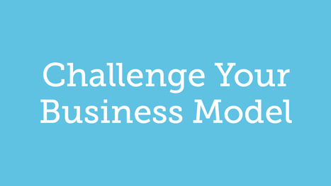 Challenge your business model before someone else does.   How to set up a Consulting Services Business   Scoop.it