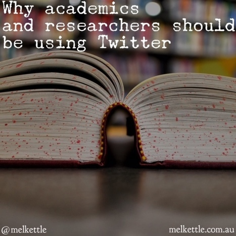 Why academics and researchers should be using twitter - Mel Kettle | Health Care Social Media And Digital Health | Scoop.it