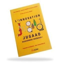 Comment l'innovation frugale -Jugaad- des pays émergents profite aux entreprises occidentales. | communauté collaborative - innovation frugale - échange - récup | Scoop.it