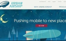 Urban Airship Repositions to Deliver Mobile Relationship Management for Brands   Business Marketing   Scoop.it