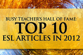 Busy Teacher's Top 10 ESL Articles in 2012 | Monya's List of ESL, EFL & ESOL Resources | Scoop.it