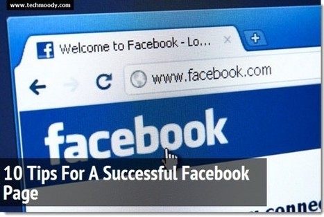 Top 10 Tips For A Successful Facebook Page | Facebook Page Tips | emcom | Scoop.it