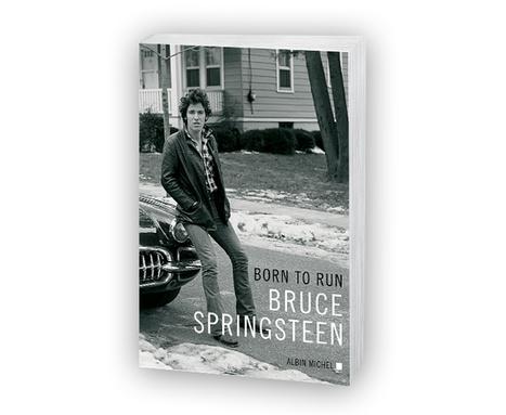 �Born to run de Bruce Springsteen : l'autobiographie événement en librairie� - Editions Albin Michel | Bruce Springsteen | Scoop.it