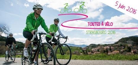 Toutes à vélo - Strasbourg 2016! | Curiosités planétaires | Scoop.it