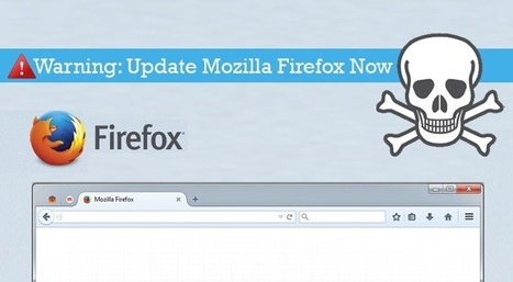 Warning! Update Mozilla Firefox to Patch Critical File Stealing Vulnerability | Smart, Secured and Connected Cities, Objects & Sensors | Scoop.it