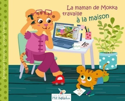 La maman de Mokka travaille à la maison | Work-Life balance | Scoop.it