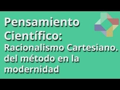 Racionalismo Cartesiano y el problema del método en la modernidad | tiempo | Scoop.it