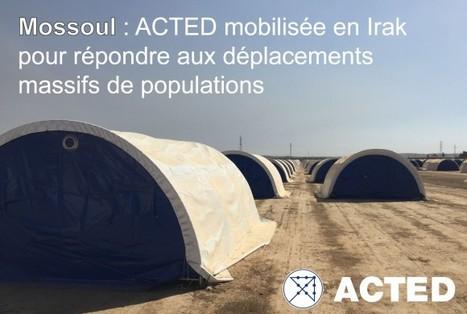 Mossoul : Les équipes d'ACTED mobilisées pour la réponse d'urgence. | Construction et gestion d'installations temporaires | Scoop.it