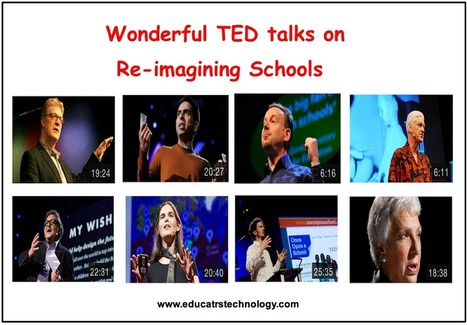 9 Wonderful TED Talks on Re-imagining Schools | Visual*~*Revolution | Scoop.it