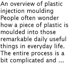Plastic Injection Moulding and How a China Mould Manufacturer Benefits from It   Plastic Injection Molding   Scoop.it