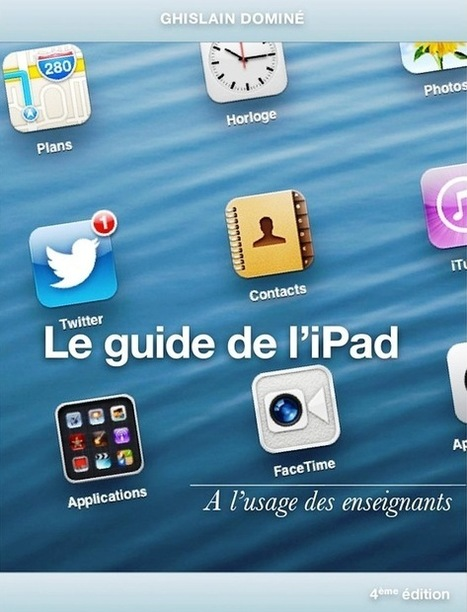 NetPublic » Guide de l'iPad à l'usage des enseignants de Ghislain Dominé (livre) | Formation aveyron CRP | Scoop.it