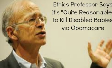 "#PROTEST 'obma's NAZI #eugenics  - Via obamacare Ethics Professor says it's ""quite reasonable"" to kill disabled babies' 