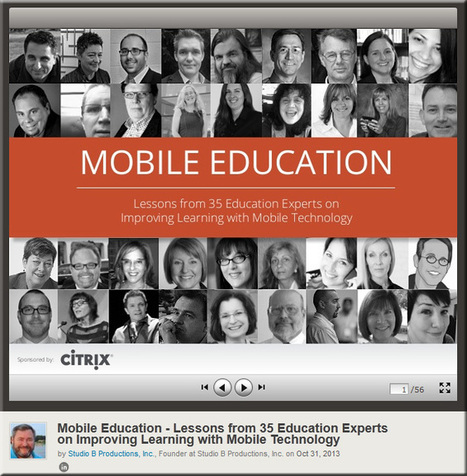 Mobile education: Lessons from 35 education experts on improving learning with mobile technology [Citrix] | ipad-schools | Scoop.it
