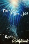 Smashwords — The Color of The Wind — A book by Renee Robinson | Shadows & Flames Book Net phoenixwriter.spruz.com | Scoop.it