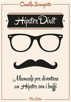 Hipster Dixit, una guida edita da Fazi per diventare veri hipster - ◣ Abbinamenti & Accessori | Questione di Stile - Moda Uomo | Scoop.it