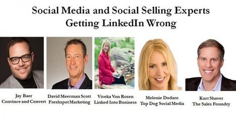 How Even Social Media & Social Selling Experts Are Getting LinkedIn Wrong – Part 1 | The 21st Century | Scoop.it