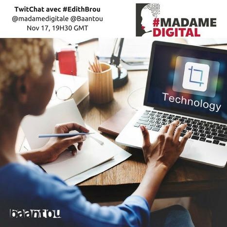 TwitChat avec la blogueuse Edith Brou: Comment entreprendre à l'ère du Digital? | Entreprenariat féminin (2) | Scoop.it