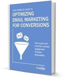 The Complete Guide to Optimizing Email Marketing for Conversions | MOFU Campaign | Les Livres Blancs d'un webmaster éditorial | Scoop.it