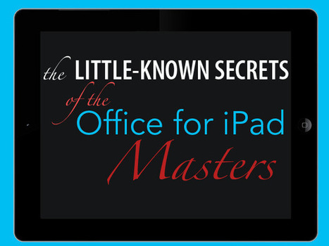 Secrets of Office for iPad masters | Cloud Central | Scoop.it