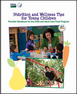 Nutrition and Wellness Tips for Young Children: Provider Handbook for the Child and Adult Care Food Program | Food and Nutrition Service | Childcare setting tips | Scoop.it