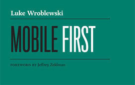10 mLearning Lessons I Learned from reading Mobile First by Luke Wroblewski [Book Review] | The m-Learning Revolution Blog | Mobile Learning in Higher Education | Scoop.it