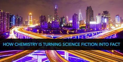 How Chemistry Is Turning Science Fiction Into Fact   Chemical & Engineering   Scoop.it