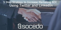 5 Step Strategy to Increase Marketing ROI Using Twitter and LinkedIn | Social Media in Manufacturing Today | Scoop.it